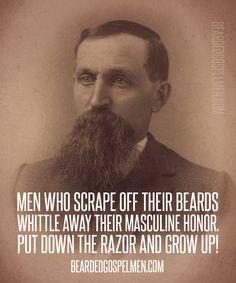 Do you scrape off your beard?  Quote taken from @SaintBeardrick
