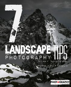 7 landscape photography tips to start shooting more creatively!