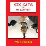 Six Cats In My Kitchen (Kindle Edition)By Lyn Horner