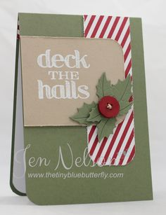 15 October, 2013 The Tiny Blue Butterfly: Deck The Halls .. Seize The Sketch #6 | Sentiment, Button & Designer Paper: Stampin Up, Holly Die from Cheery Lynn