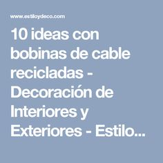 10 ideas con bobinas de cable recicladas - Decoración de Interiores y Exteriores - EstiloyDeco