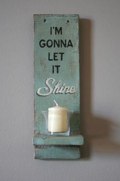 I'm Gonna Let It Shine hand-painted reclaimed wood candle holder by Shanty Town Home Decor.