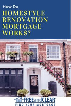 How A Homestyle Renovation Mortgage Works