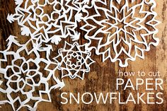 How to Cut Paper Snowflakes...