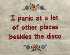 """k4i4: """" I found this quote (courtesy of poppunkpalace's Tumblr) and needed to stitch it. """" But why the disco?"""