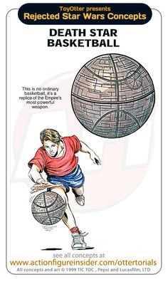 Rejected Star Wars Concepts, Death Star basketball. HA! Rejected because it may have worked to get kids outside?