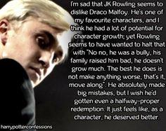 Im sad that JK Rowling seems to dislike Draco Malfoy....