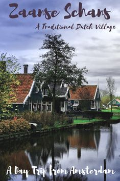 Zaanse Schans Netherlands | Zaanse Schans Windmills - Zaanse Schans is a traditional Dutch village one of the best day trips from Amsterdam.