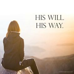 His will. His way.