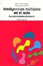 Inteligencias multiples en el aula: guia practica para educadores (2ª ed.)-Thomas Armstrong