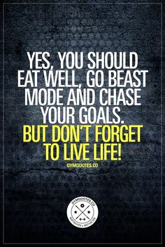 """""""Yes, you should eat well, go beast mode and chase your goals. But don't forget to live life!"""" It's important to eat well, to go beast mode and to chase your goals, But it's also ESSENTIAL to live life. And life is SO MUCH MORE than just eating healthy ALL THE TIME, spending time in the gym and hunting down your goals. It's about doing absolutely NOTHING at all and just relaxing (can't chase your goals 24/7, 365 days per week). Enjoying food and having fun!"""