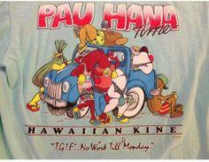 Vintage Hawaiian Kine Pau Hana Time T-Shirt Aloha Friday, Time T, Vintage Hawaiian, Hana, Mens Tops, T Shirt, Supreme T Shirt, Tee Shirt, Tee