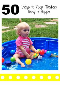 50 Ways to Keep Toddlers Busy & Happy!