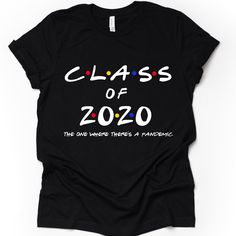 Class of 2020 The One Where There's A Pandemic T Shirt