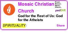 #SPIRITUALITY #PODCAST  Mosaic Christian Church    God for the Rest of Us: God for the Atheists    LISTEN...  http://podDVR.COM/?c=1003945e-0eea-cdda-c2e4-08e16b1f89a6