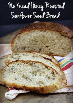 No Knead Honey Roasted Sunflower Seed Bread... So yummy!