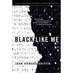 the importance of john howard griffins black like me Black like me has 51,919 ratings and 2,220 reviews rowena said: i can't say enough good things about this book i thank men like john howard griffin who.