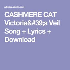 Click The Image   CASHMERE CAT Victoria's Veil Song + Lyrics + Download