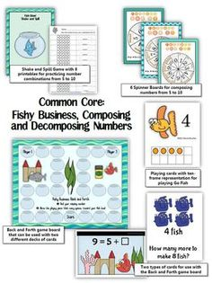 Common Core: Fishy Business, Composing and Decomposing Numbers to 10. Learning combinations for the numbers from 5 to 10 will be all swimming downstream with this adorable fish unit.  •Shake and Spill game •6 printables •Go Fish game  •6 spinner games for combinations from 5 to 10 •Back and Forth game board that can be used with either of two decks of cards •How Many More to Make cards for numbers from 5 to 10 •Equation cards for numbers from 5 to 10 $