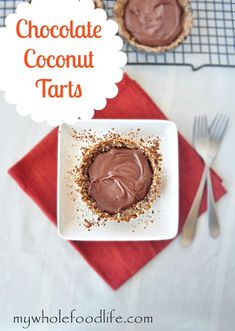 Healthy Desserts Ideas  : Chocolate Coconut Tarts   #MyWholeFoodLife #Dinner