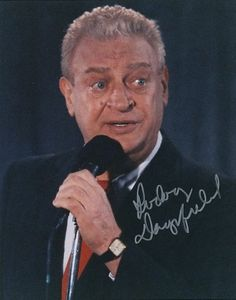 """""""I don't get no respect...One year they wanted to make me poster boy... for birth control.""""--Rodney Dangerfield"""