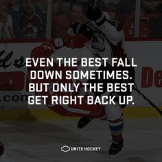 Even the best fall down sometimes. But only the best get right back up. #quote #motivational #hockey #BeOne