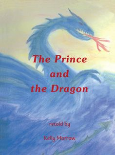 The Prince and the Dragon - Kelly Morrow