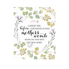 """FREE Printable Download -- Jeremiah 1:5-- """"Before I formed you in the wombI knew you,before you were bornI set you apart."""