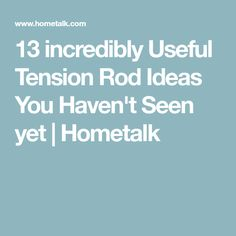 13 incredibly Useful Tension Rod Ideas You Haven't Seen yet | Hometalk