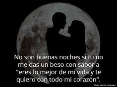 """No son buenas noches si tu no me das un beso con sabor a """"eres lo mejor de mi vida y te quiero con todo mi corazón"""". #amor #love"""
