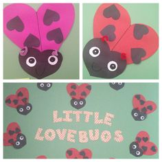Little Lovebug's! Great for Valentines day crafts! Did this with 2 and 3 year olds!