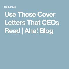 Use These Cover Letters That CEOs Read | Aha! Blog