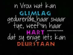 N vrou wat kan glimlag Afrikaanse Quotes, All Quotes, My Prayer, Spiritual Growth, Writing A Book, Inspire Me, Wisdom, Faith, Neon Signs