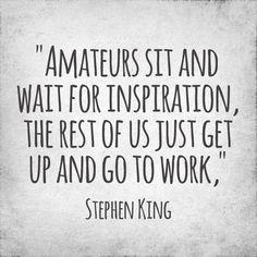 "Stephen King on ""inspiration""..."