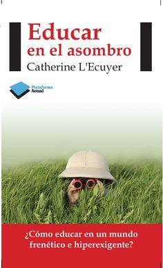 Educar en el asombro-Catherine Lecuyer-
