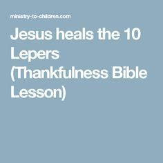 Jesus heals the 10 Lepers (Thankfulness Bible Lesson) Preschool Bible Lessons, Bible Activities For Kids, Bible Object Lessons, Bible Lessons For Kids, Preschool Lesson Plans, Bible For Kids, Church Activities, Sunday School Kids, Sunday School Activities