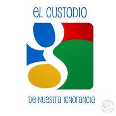 Google el custodio de nuestra ignoracia by: by: https://www.facebook.com/linagommez