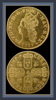 LOUIS XV,  KING OF FRANCE & NAVARRE ~1717 Two Louis d'or from the reign of Louis XV.