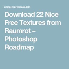 Download 22 Nice Free Textures from Raumrot – Photoshop Roadmap