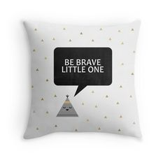 Be Brave Little One Throw Pillows
