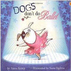 """Dogs Don't Do Ballet"" by Anna Kemp"