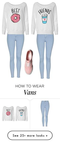 """Best friend outfit"" by liddyliddylu on Polyvore featuring Topshop and Vans"