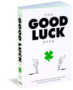 Perfect for St. Patrick's Day!  THE GOOD LUCK BOOK,  By Stefan Bechtel and Laurence R. Stains,  Published by Workman Publishing,  $8.95(US)