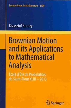 Advanced courses of mathematical analysis v proceedings of the brownian motion and its applications to mathematical analysis ecole dete de probabilites de saint flour xliii fandeluxe Gallery