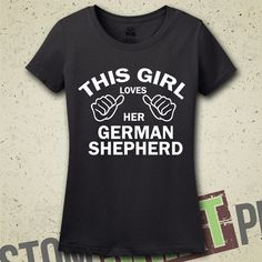 Hey, I found this really awesome Etsy listing at https://www.etsy.com/listing/200854366/this-girl-loves-her-german-shepherd-t