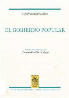 Henry Sumner Maine : El gobierno popular. Madrid : Centro de Estudios Políticos y Constitucionales, 2016, 236 p.