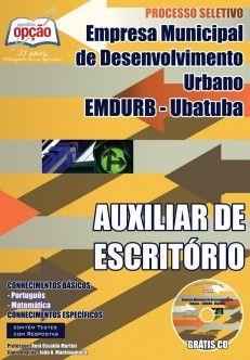 Apostila Processo Seletivo Empresa Municipal de Desenvolvimento Urbano - EMDURB de Ubatuba / SP - 2014: - Cargo: Auxiliar de Escritório