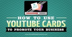 YouTube Cards let you add interactive cards to your videos. They provide excellent motivation for viewers to act on your calls to action. | Social Media Examiner ►http://www.facebook.com/cmhconsultants/
