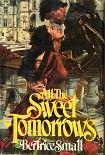 All the Sweet Tomorrows. Начните читать книги Small Bertrice в электронной онлайн библиотеке booksonline.com.ua. Читайте любимые книги с мобильного или ПК бесплатно и без регистрации.
