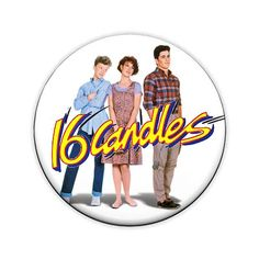 16 Candles Pinback Button